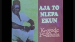 Kayode Fashola - Aja To Nlepa Ekun (Side 1 Part A)